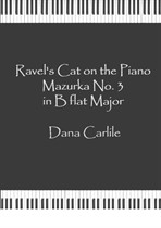 Mazurka No.3 in B flat Major, Ravel's Cat on the Piano